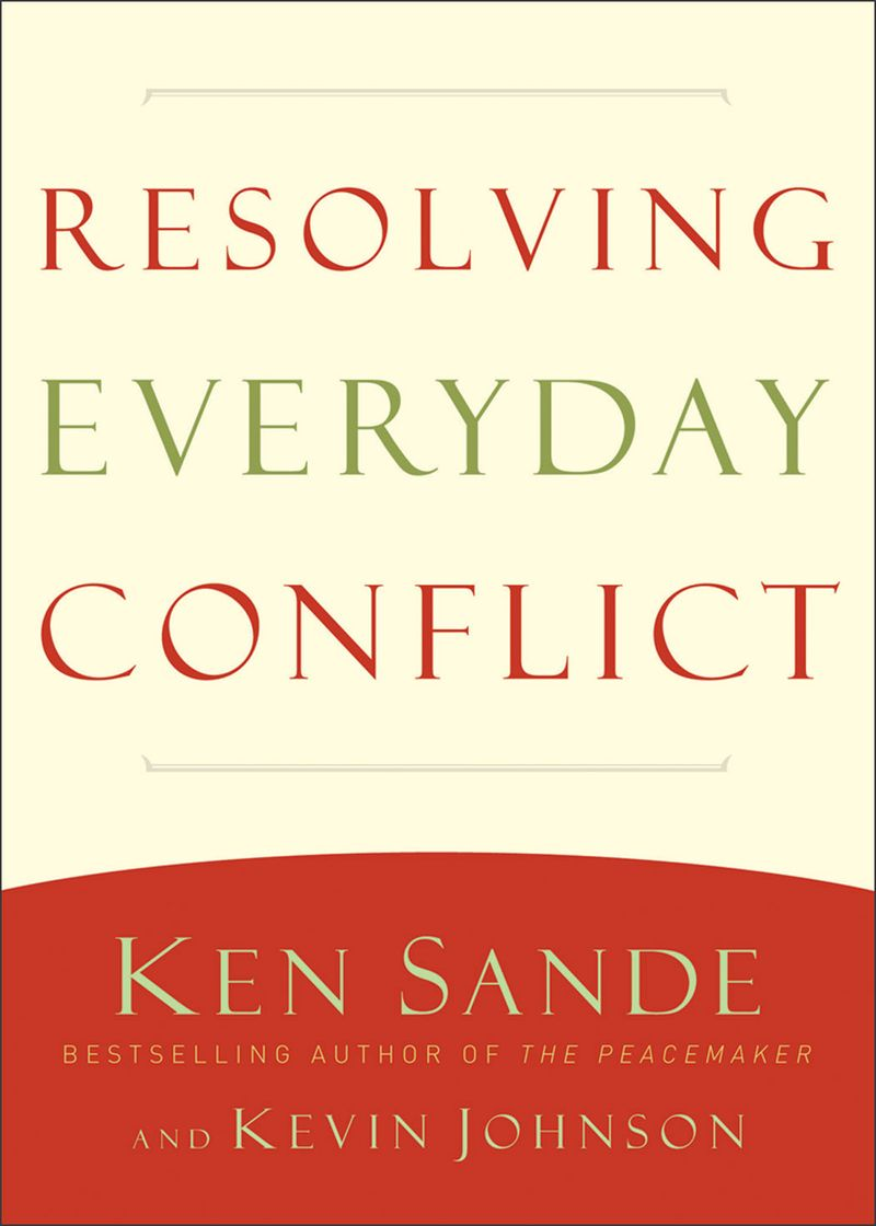 Resolving Everyday Conflict by Ken Sande and Kevin Johnson